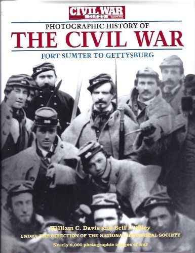 The Civil War Times Illustrated Photographic History of the Civil War :Fort Sumter to Gettysburg (Vol. 1), Vicksburg to Appomattox (Vol. 2)