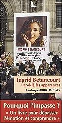 Ingrid Betancourt : Par-delà les apparences