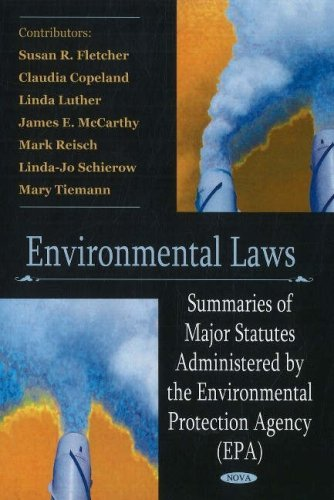 Environmental Laws: Summaries of Major Statutes Administered by the Environmental Protection Agency pdf