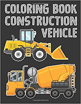Construction Vehicle Easy coloring book for boys kids toddler ...