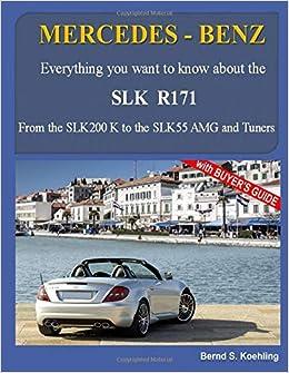 MERCEDES-BENZ, The SLK models: The R171 (Volume 2): Bernd S