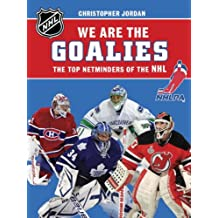 We Are the Goalies: THE NHLPA/NHL'S TOP NETMINDERS (NHLPA/NHL We Are the Players Series)