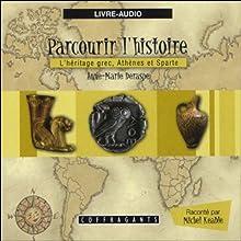 L'héritage grec, Athènes et Sparte (Parcourir l'histoire 3)   Livre audio Auteur(s) : Anne-Marie Deraspe, Julie Gauthier Narrateur(s) : Michel Keable