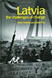 Latvia : The Challenges of Change, Pabriks, Artis and Purs, Aldis, 0415267307