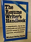 The Resume Writer's Handbook, Michael H. Smith, 0064637174
