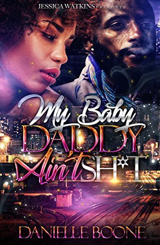 My Baby Daddy Ain't Sh*t