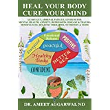 Heal Your Body, Cure Your Mind: Leaky Gut, Adrenal Fatigue, Liver Detox, Mental Health, Anxiety, Depression, Disease & Trauma. Mindfulness, Holistic Therapies, Nutrition & Food