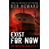Exist for Now (The Infected Dead Book 4)