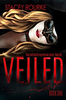 Veiled (Veiled  Book 1) by [Rourke, Stacey]