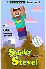 Stinky Steve: Book Two- A Minecraft Superhero (Volume 2) Paperback