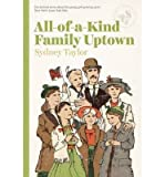 [ All-Of-A-Kind Family Uptown by Taylor, Sydney ( Author ) Jul-2014 Paperback ]