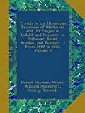 img - for Travels in the Himalayan Provinces of Hindustan and the Panjab; in Ladakh and Kashmir; in Peshawar, Kabul, Kunduz, and Bokhara ...: From 1819 to 1825, Volume 2 book / textbook / text book