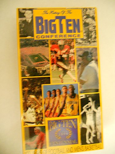 THE HISTORY OF THE BIG TEN CONFERENCE - 100 YEARS OF FOOTBALL AND MEN'S BASKETBALL