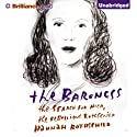 The Baroness: The Search for Nica, the Rebellious Rothschild Audiobook by Hannah Rothschild Narrated by Hannah Rothschild