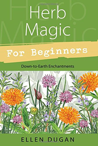 Herb Magic for Beginners (For Beginners (Llewellyn's))