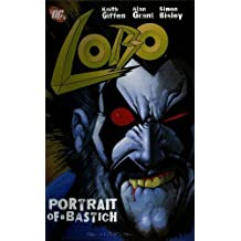Lobo: Portrait of a Bastich: Written by Keith Giffen, 2012 Edition, Publisher: DC Comics [Paperback]