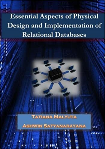 Esssential Aspects of Physical Design and Implementation of Relational Databases by Tatiana Malyuta (2014-08-16)