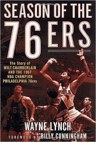 bbe0aeaa1 Season of the 76ers  The Story of Wilt Chamberlain and the 1967 NBA  Champion Philadelphia 76ers  Wayne Lynch