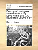 Essays and Treatises on Several Subjects by David Hume, Esq; a New Edition, David Hume, 1170623484
