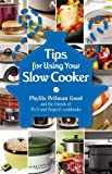 Tips for Using Your Slow Cooker, Phyllis Pellman Good, 1561487740