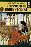 Front cover for the book So far from the Bamboo Grove by Yoko Kawashima Watkins