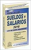 EL ABC FISCAL DE LOS SUELDOS Y SALARIOS 2018: con 60  casos prácticos