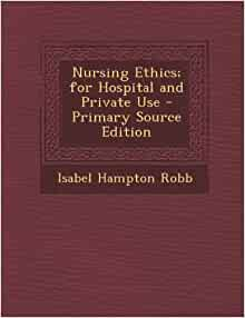 isabel hampton robb In 1893—the same year that lillian wald moved to the lower east side—isabel  hampton (later robb), principal of the johns hopkins hospital training school,.