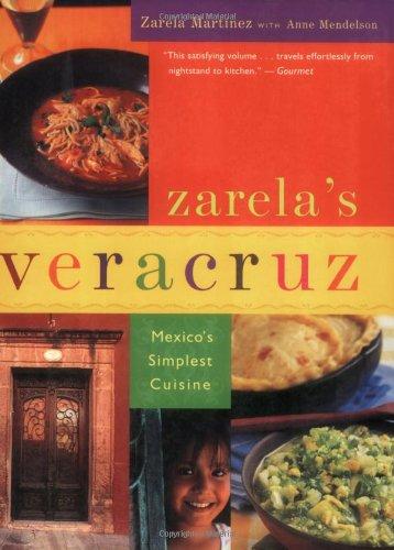 Zarela's Veracruz: Mexico's Simplest (Mendelson Wine)