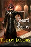 Sword Bearer, Teddy Jacobs, 1481872435