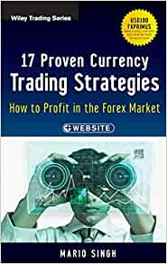 17 proven currency trading strategies how to profit in the forex market + website