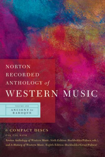 Norton Recorded Anthology of Western Music (Sixth Edition)  (Vol. 1: Ancient to Baroque) by W. W. Norton & Company