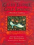 img - for Glass Slipper, Gold Sandal: A Worldwide Cinderella (Worldwide Stories) book / textbook / text book