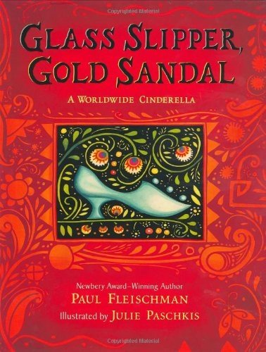 Glass Slipper, Gold Sandal: A Worldwide Cinderella (Worldwide ()