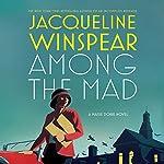Among the Mad: A Maisie Dobbs Novel | Jacqueline Winspear