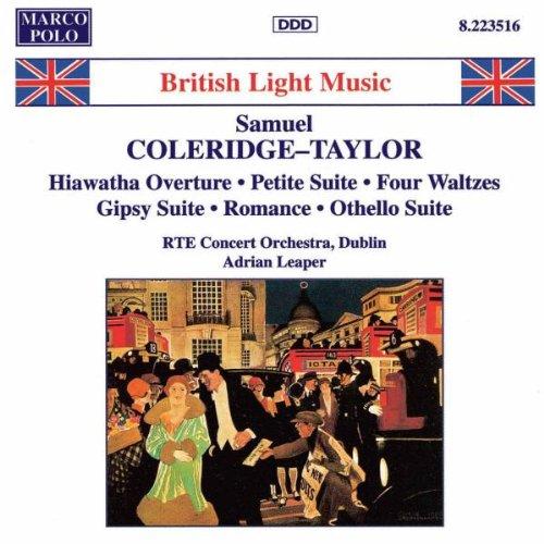 Coleridge-Taylor: Hiawatha Overture, Op. 30 / Petite Suite de Concert, Op. 77 / 4 Characteristic Waltzes, Op. 22 / Gipsy Suite, Op,. 20 /  Romance of the Prairie Lilies, Op. 39 / Othello Suite, Op. 79