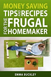 Money Saving Tips and Recipes for the Frugal Homemaker
