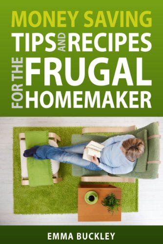 Money Saving Tips and Recipes for the Frugal Homemaker (English Edition)