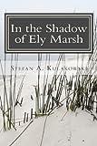 In the Shadow of Ely Marsh, Stefan Kulakowski, 1478206578