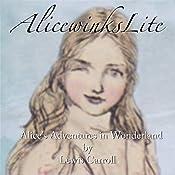 AlicewinksLite: Alice's Adventures in Wonderland | Lewis Carroll