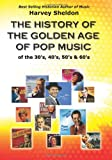 The History of the Golden Age of Pop Music, Harvey Sheldon, 1461091055
