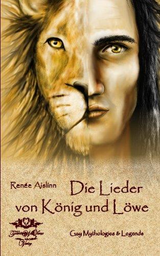 Die Lieder von König und Löwe: Gay Mythologies & Legends