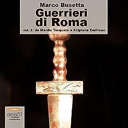 Guerrieri di Roma, vol. 2 [Warriors of Rome, Vol. 2]