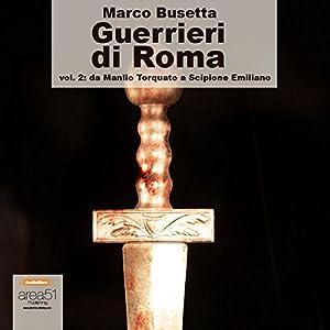 Guerrieri di Roma, vol. 2 [Warriors of Rome, Vol. 2] Audiobook