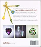 Glass Bead Workshop: Building Skills, Exploring Techniques, Finding Inspiration