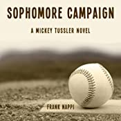 Sophomore Campaign: A Mickey Tussler Novel, Book 2 | Frank Nappi