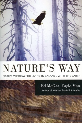 natures-way-native-wisdom-for-living-in-balance-with-the-earth