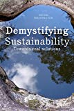 Demystifying Sustainability : Towards Real Solutions, Washington, Haydn, 1138812692