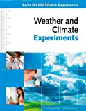 Weather and Climate Experiments, Pamela Walker and Elaine Wood, 0816078084