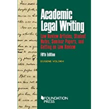 Academic Legal Writing: Law Rev Articles, Student Notes, Seminar Papers, and Getting on Law Rev
