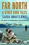 Far North and Other Dark Tales